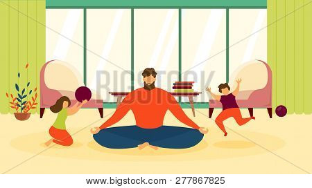 Father Meditating At Home, Woman Doing Relaxing Exercises In Living Room, Practicing Yoga While Haug