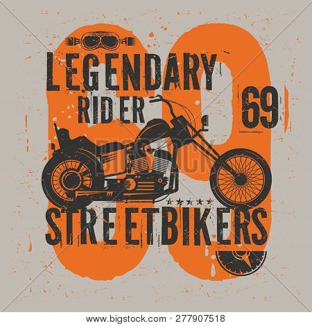 Motorcycle Poster With Text Legendary Rider, Streetbikers. Bikers T-shirt Print Design Or Poster. Ve