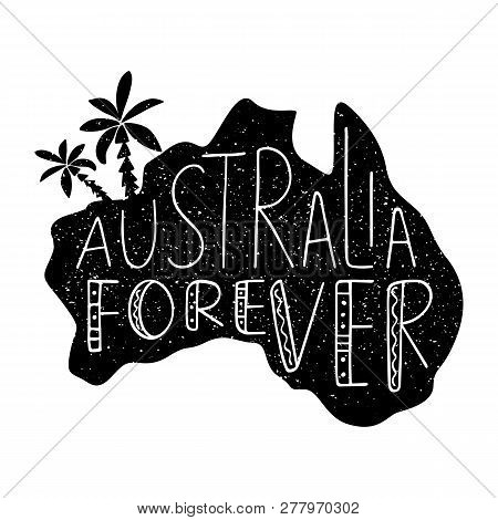 Australia Day Celebration. Typographic Poster With Hand-drawn Lettering Australia Forever. Map Of Au