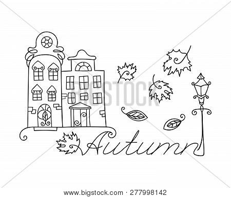 Adult Coloring Cute Houses And Autumn Inscription For Coloring Book. Anti-stress Coloring For Adults