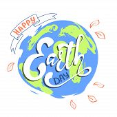 Happy Earth Day, hand lettering card. Eco friendly ecology concept. World environment day background. Save the earth. Green day. poster