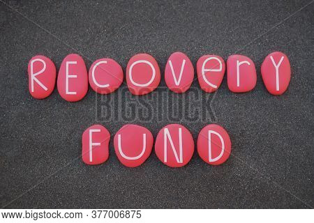 Recovery Fund, Economical Recovery Instrument Text Composed With Red Colored Stone Letters Over Blac