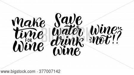 Wine Vector Quote Set. Positive Funny Saying For Poster In Cafe And Bar, T Shirt Design.