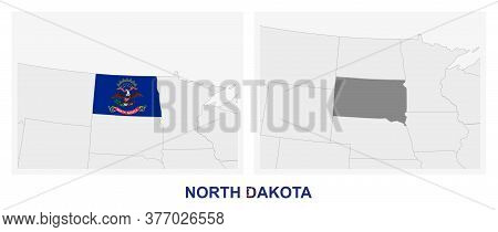 Two Versions Of The Map Of Us State North Dakota, With The Flag Of North Dakota And Highlighted In D