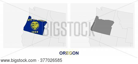 Two Versions Of The Map Of Us State Oregon, With The Flag Of Oregon And Highlighted In Dark Grey. Ve