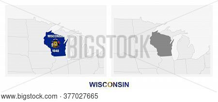 Two Versions Of The Map Of Us State Wisconsin, With The Flag Of Wisconsin And Highlighted In Dark Gr