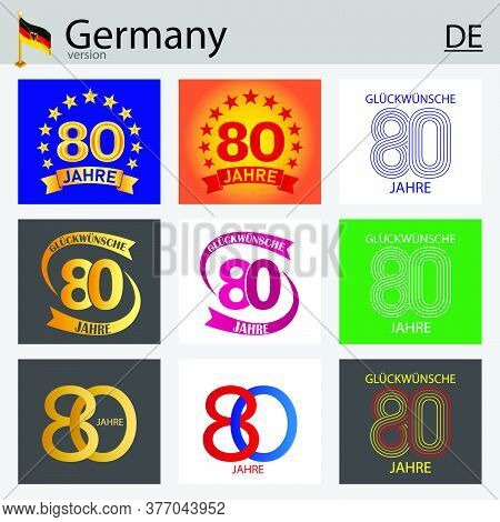 German Set Of Number Eighty Years (80 Years) Celebration Design. Anniversary Vector Number Template