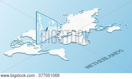 World Map In Isometric Style With Detailed Map Of Netherlands. Light Blue Netherlands Map With Abstr