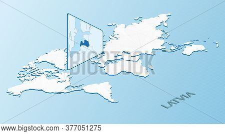 World Map In Isometric Style With Detailed Map Of Latvia. Light Blue Latvia Map With Abstract World