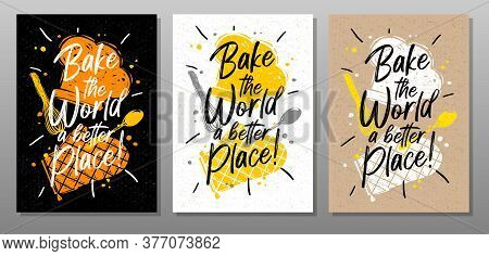 Bake, World Better Quote Food Poster. Cooking, Culinary, Kitchen, Print, Utensils, Hat, Heart, Maste