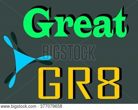 Gr8 Acronyms Great Presented On Logo Style Colorful Vector For Communication Poster Print Illustrati