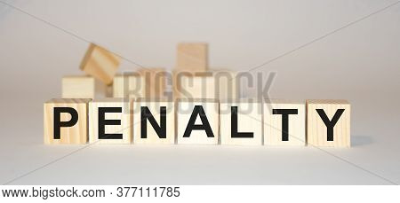 Word Penalty Made With Wood Building Blocks,stock Image