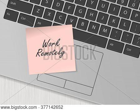 Work Remotely. Memo Stick On Laptop Keyboard. Modern Technologies In Business. Freelance, Telecommut