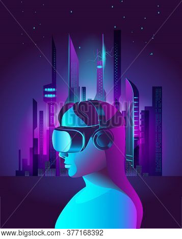 A Girl In Virtual Reality Glasses Against The Background Of A Fantastic City. Template Poster In The