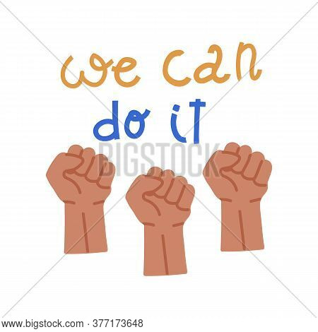 Promoting And Motivating The Inscription On The Label We Can Do It. Illustration Of An Inscription W