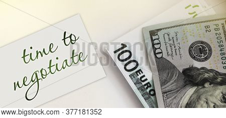 Card With Text Time To Negotiate And Money. Business Concept