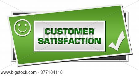 Customer Satisfaction Concept Image With Text And Related Symbols.
