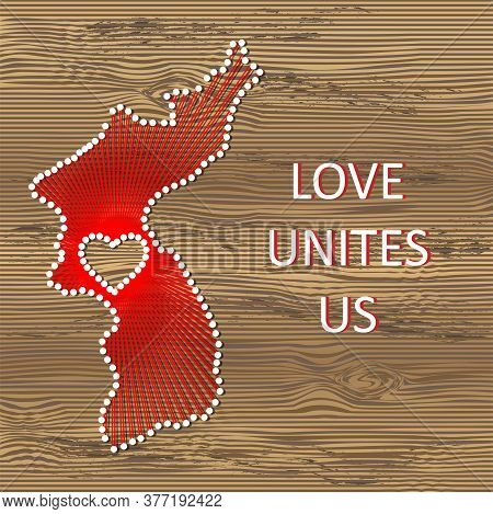 Korea Art Vector Map With Heart. String Art, Yarn And Pins On Wooden Board Texture. Love Unites Us.