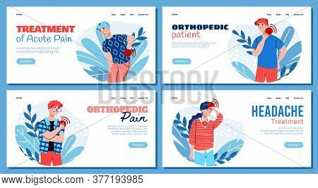 Acute Orthopedic Pain And Headache Treatment - Medical Banner Set With Sick Cartoon People Showing S