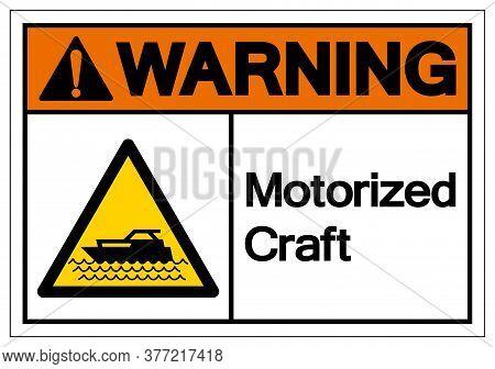 Warning Motorized Craft Symbol, Vector  Illustration, Isolated On White Background Label. Eps10