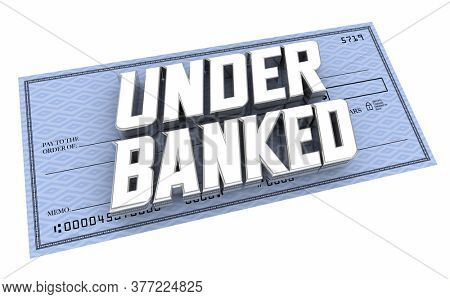 Underbanked Check No Access Financial Services Unbanked 3d Illustration