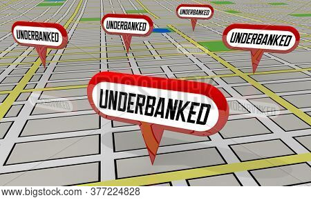 Underbanked Map Pins Areas Not Served by Financial Banks 3d Illustration