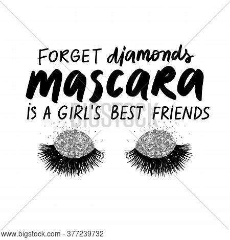 Vector Quote About Mascara, Lashes And Diamonds. Calligraphy Phrase For Beauty Salon, Makeup Artists