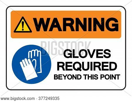 Warning Gloves Required Beyond This Point Symbol Sign, Vector Illustration, Isolate On White Backgro