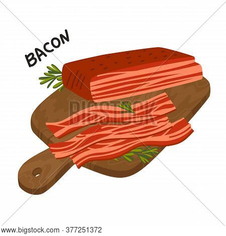 Bacon. Strips Of Bacon On A Wooden Cutting Board. Meat Delicatessen. Simple Flat Style Vector Illust