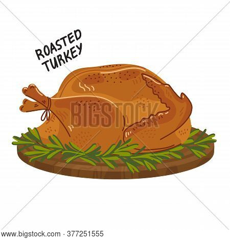 Roasted Turkey. Cooked Whole Festive Turkey On A Round Wooden Cutting Board. Simple Flat Style Vecto