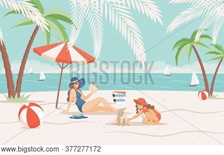 Happy Mother And Daughter Spending Summer Vacation On Sandy Beach Near The Sea Vector Flat Illustrat