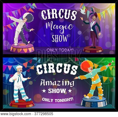 Circus Show Performers, Funfair Carnival Clowns And Magic Festival, Vector Banners. Big Top Tent Cir