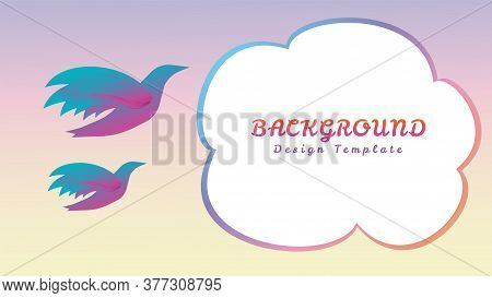 Colorful Flying Birds With Speech Bubble Vector Illustration. Abstract Background Design Template. B