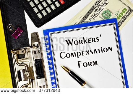 Workers' Compensation Form - Text Inscription On The Form In The Folder Of The Office Registrar. Mon