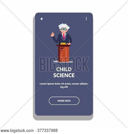 Child Science Teaching Professor On Tribune Vector