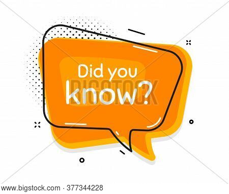 Did You Know. Thought Chat Bubble. Special Offer Question Sign. Interesting Facts Symbol. Speech Bub