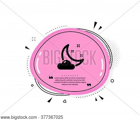 Night Weather Icon. Quote Speech Bubble. Moon With Cloud Sign. Sleep Symbol. Quotation Marks. Classi