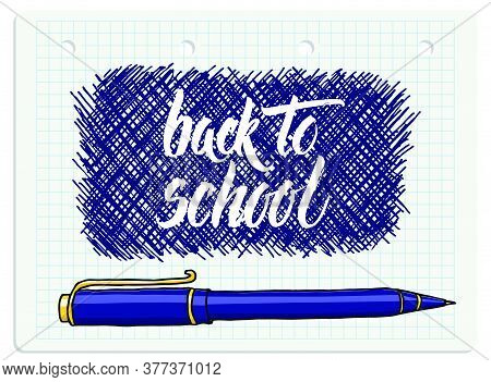 Vector Brush Lettering Back To School Words And A Pen Over Hand Drawn Freeform Frame Chequered Noteb