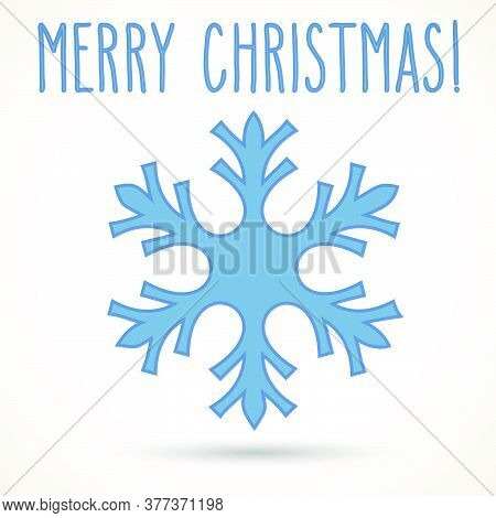 Blue Snowflake And Hand Written Christmas Greetings Isolated Over White. Winter Holidays Vector Illu