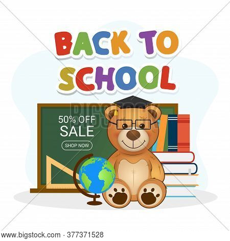 Education Illustration. Back To School. Cute Teddy Bear With Books, Globe And Chalkboard. Sale Banne