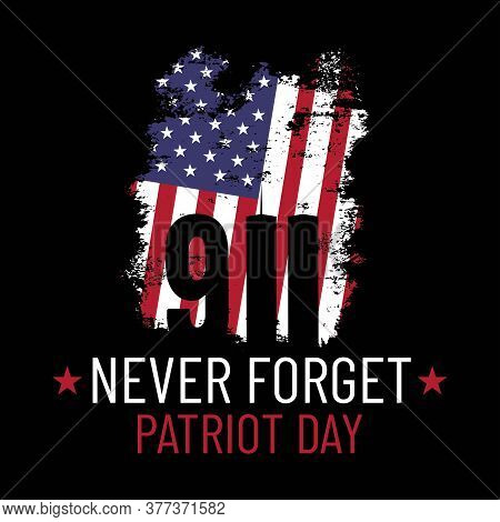 Patriot Day Illustration. We Will Newer Forget 9\11. September, 11 Rememberance Day. Vector Patrioti