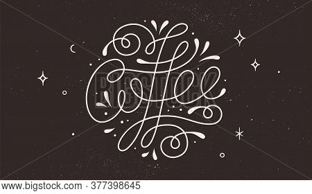 Coffee. Hand-drawn Lettering Text Coffee On Dark Black Background. Monochrome Vintage Draw Lettering