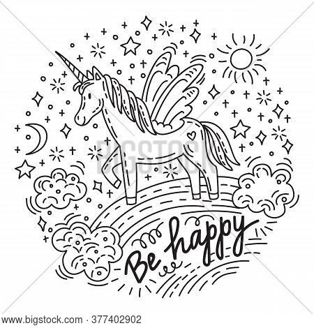 Funny Cute Unicorn Standing On A Rainbow With Sun, Stars. Lettering  Be Happy. Vector Humor Characte