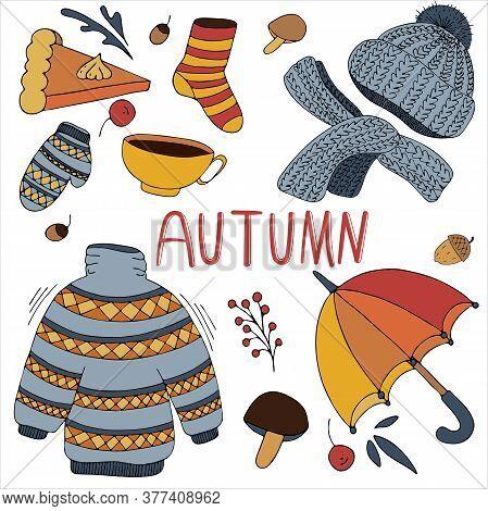 Warm And Cozy Set Of Autumn Items - Clothes, Umbrella, Tea, Pie, Mushrooms, Hat, Scarf, Freehand Dra