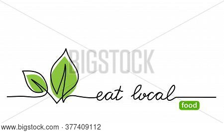 Eat Local Food Simple Web Banner With Green Leaf. Vector Minimalist Background. One Continuous Line