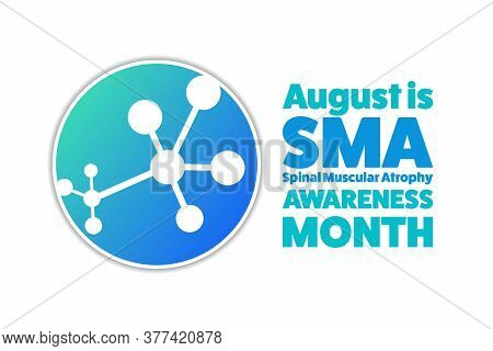 August Is Spinal Muscular Atrophy Awareness Month Concept. Template For Background, Banner, Card, Po
