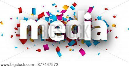 White Paper Media Sign Over Multi-colored Confetti Background. Vector Design Element For Web.