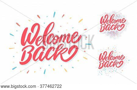 Welcome Back. Vector Hand Drawn Lettering Banners Set.