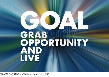 Goal - Grab Opportunity And Live Acronym, Business Concept Background