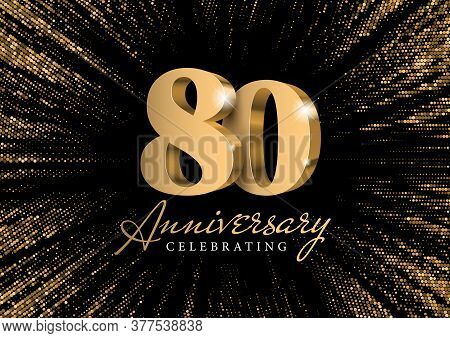 Anniversary 80. Gold 3d Numbers. Against The Backdrop Of A Stylish Flash Of Gold Sparkling From The